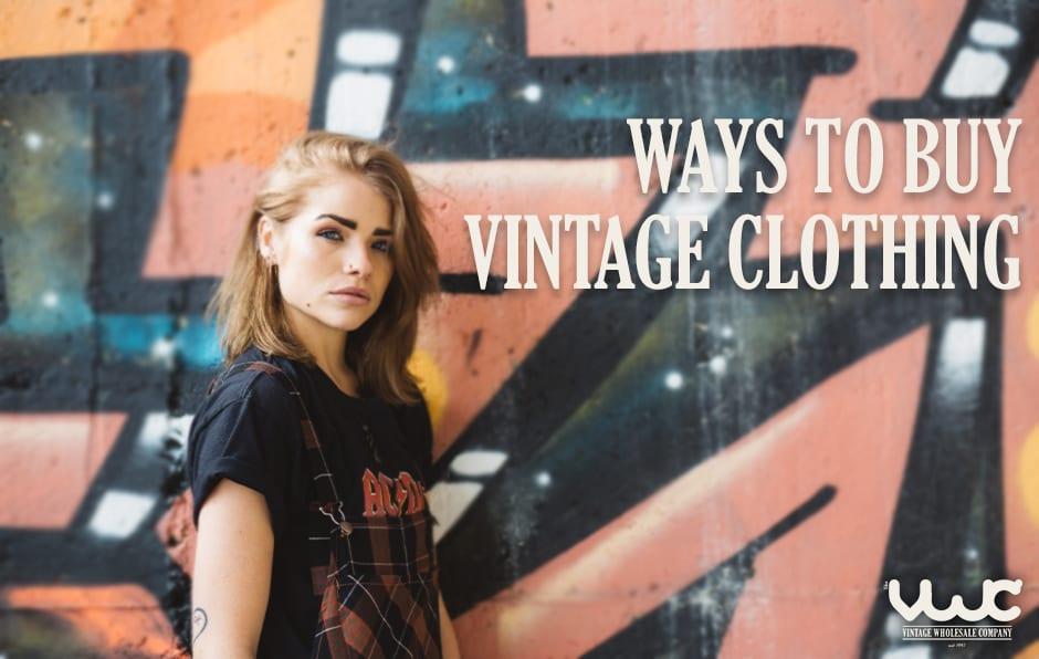 Ways to Buy Vintage Bulk Clothing