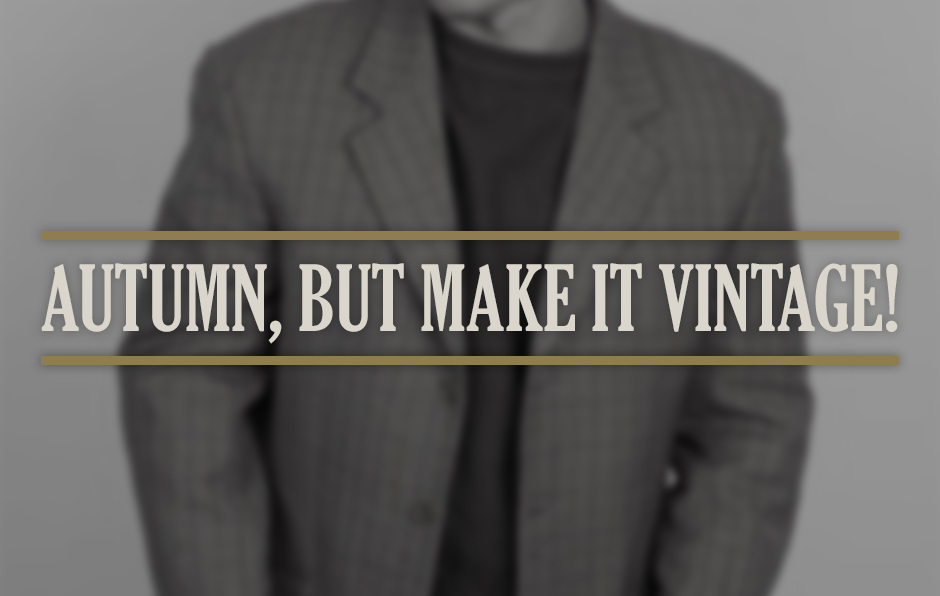 Autumn Vintage Clothing Trends to Watch Out For
